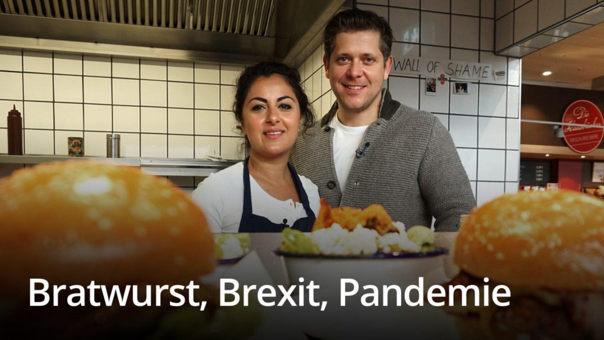 Bratwurst, Brexit, Pandemie